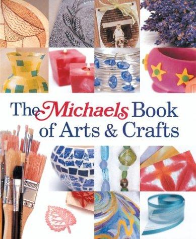 The Michaels Book of Arts & Crafts (Michaels) by Lark