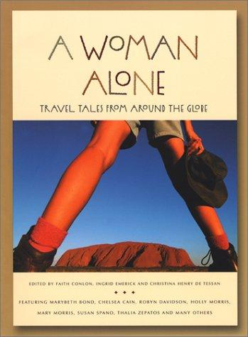 A woman alone by edited by Faith Conlon, Ingrid Emerick, and Christina Henry De Tessan.