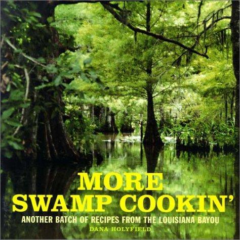 More swamp cookin' by Dana Holyfield