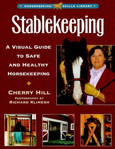 Image 0 of Stablekeeping: A Visual Guide to Safe and Healthy Horsekeeping (Horsekeeping Ski