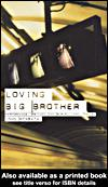 LOVING BIG BROTHER: PERFORMANCE, PRIVACY AND SURVEILLANCE SPACE by John Edward Mcgrath