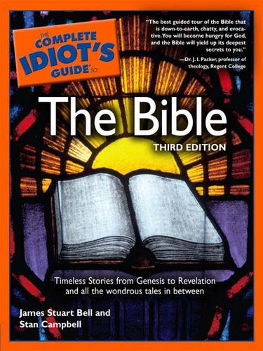 The complete idiot's guide to the Bible by James S. Bell