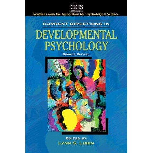 Current Directions in Developmental Psychology (2nd Edition) (Association for Psychological Science Readers) by Association for Psychological Science, Lynn Liben