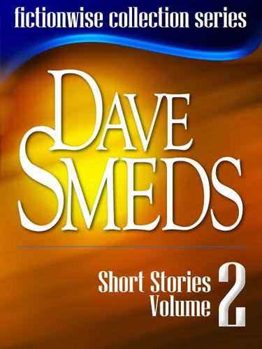 Dave Smeds: Short Stories, Volume 2 by Dave Smeds
