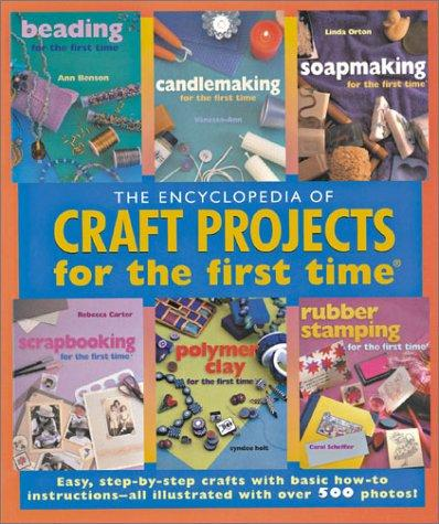 Encyclopedia of Craft Projects for the first timer by Inc. Sterling Publishing Co.