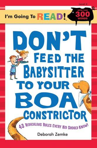 Don't feed the babysitter to your boa constrictor by Deborah Zemke