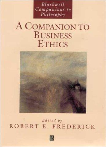 A Companion to Business Ethics by Robert E. Frederick