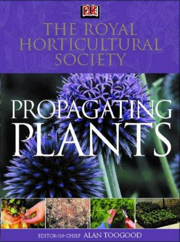RHS Propagating Plants (Rhs) by Alan R. Toogood