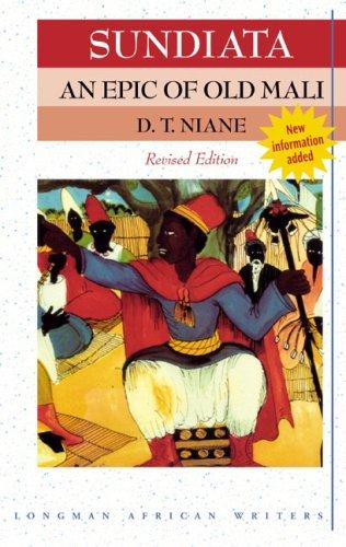 Sundiata an Epic of Old Mali by D T Niane