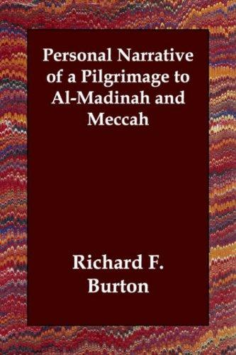 Personal Narrative of a Pilgrimage to Al-Madinah and Meccah by Burton, Richard Sir