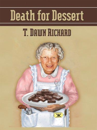 Death for dessert by T. Dawn Richard