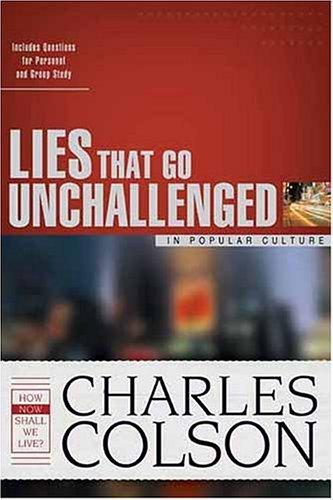 Lies That Go Unchallenged in Popular Culture (Colson, Charles) by James Stuart Bell