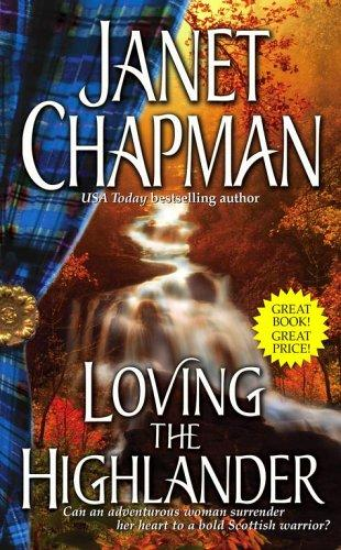 Loving the Highlander (The Highlander) by Janet Chapman