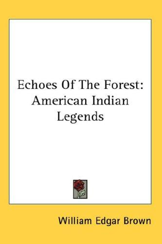 Echoes Of The Forest by William Edgar Brown