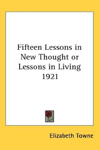 Fifteen Lessons in New Thought or Lessons in Living 1921 by Elizabeth Towne