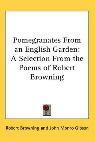 Pomegranates from an English Garden by Robert Browning