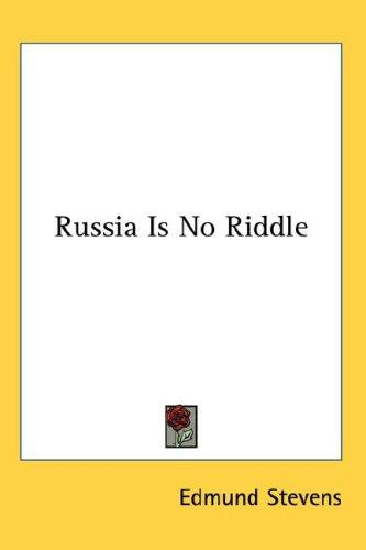 Russia Is No Riddle