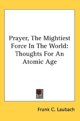 Prayer, The Mightiest Force In The World
