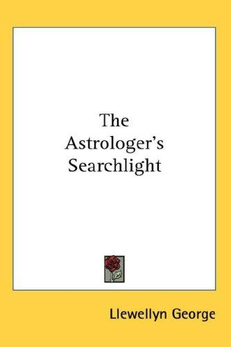 The Astrologer's Searchlight by Llewellyn George