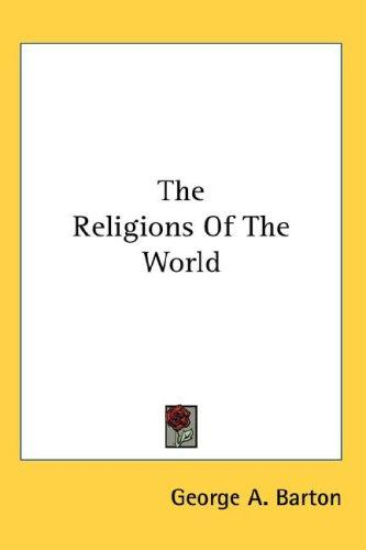 The Religions Of The World by George A. Barton