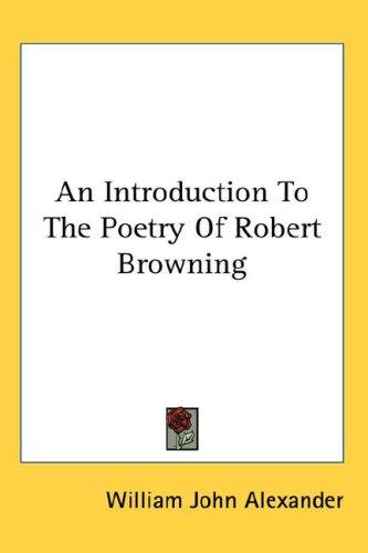 An Introduction To The Poetry Of Robert Browning