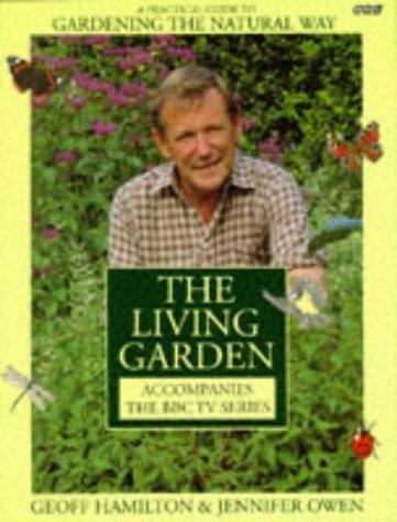 Living Garden a Practical Guide to Gardening T by Geoff Hamilton