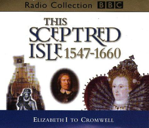 This Sceptred Isle (BBC Radio Collection)