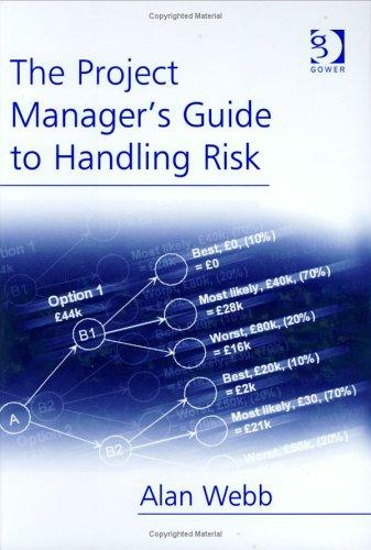 The project manager's guide to handling risk by Alan Webb