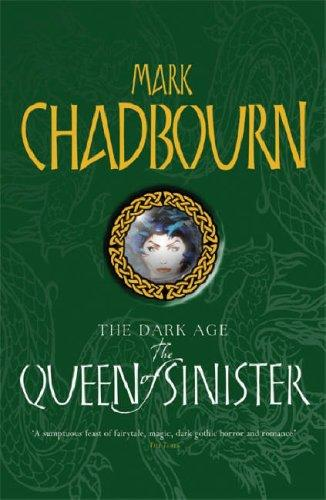 The Queen of Sinister (Dark Age) by Mark Chadbourn