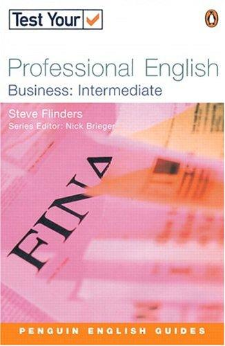 Test Your Professional English - Business Intermediate (Test Your Professional English) by BRIEGEN