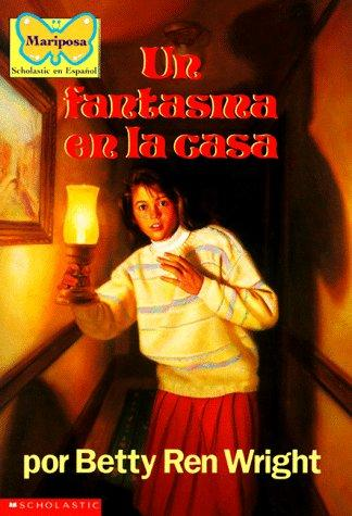 Un fantasma en la casa by Betty Ren Wright