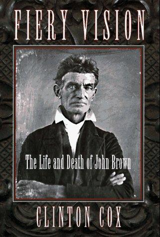 Image 0 of Fiery Vision: The Life and Death of John Brown