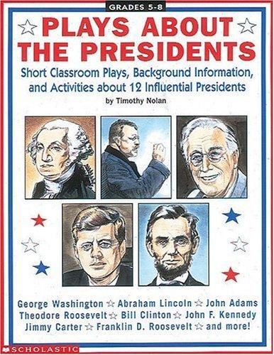 Plays About the Presidents (Grades 5-8) by Timothy Nolan