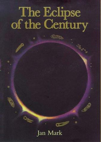 The Eclipse of the Century by Peter Sutton (Illustrator) Jan Mark