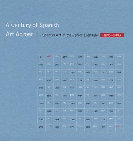 Century Of Spanish Art Abroad, A by Eduardo Chillida