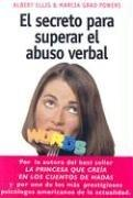 El Secreto Para Superar el Abuso Verbal by Albert Ellis