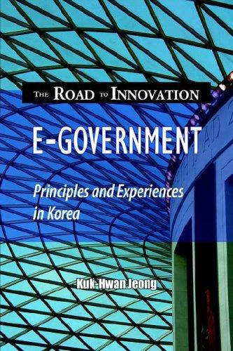 E-government, The Road to Innovation by Kuk-Hwan Jeong