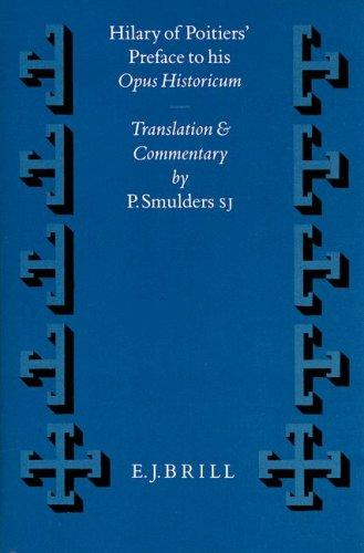 Hilary of Poitiers' preface to his Opus historicum by Saint Hilary, Bishop of Poitiers, S. J. Smulders, P. Smulders, P. Smulders S. J.