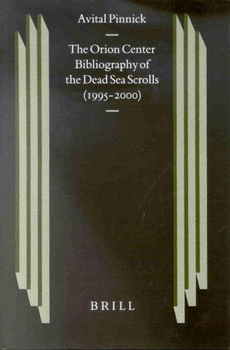 The Orion Center bibliography of the Dead Sea scrolls (1995-2000) by Avital Pinnick
