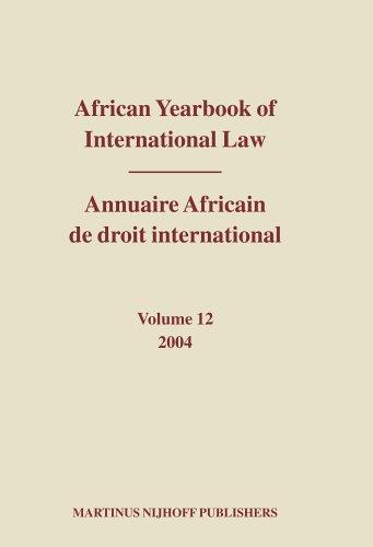 African Yearbook of International Law, 2004 / Annuaire Africain De Droit International, 2004 (African Yearbook of International Law (Annuaire Africain de Droit in) by Abdulqawi A. Yusuf