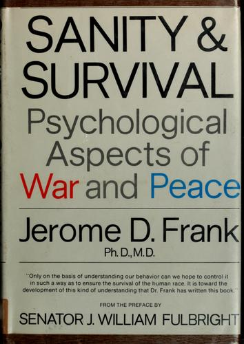 Sanity and survival by Jerome D. Frank