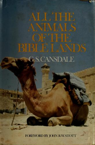 All the animals of the Bible lands by George Soper Cansdale