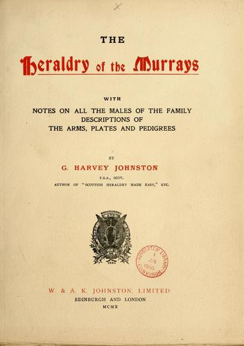 The heraldry of the Murrays by G. Harvey Johnston