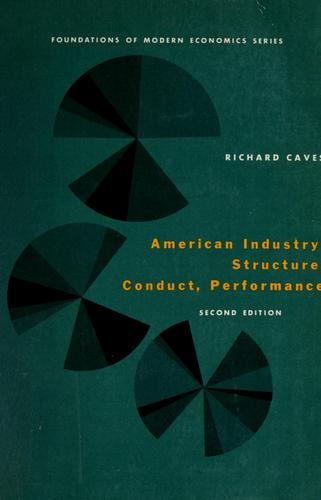 American industry: structure, conduct, performance