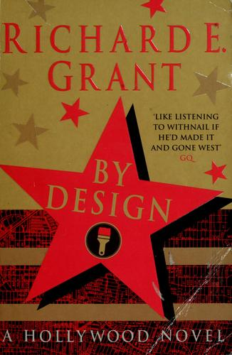 By design by Grant, Richard E.