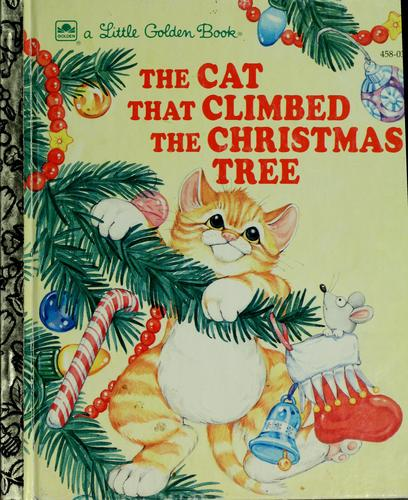 The Cat That Climbed the Christmas Tree by Golden Books