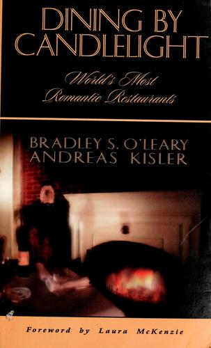 Dining by candlelight by Bradley S. O'Leary, Andreas Kisler
