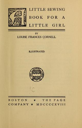 A little sewing book for a little girl by Louise Frances Cornell