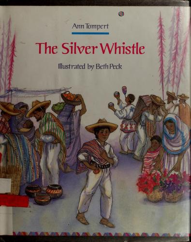 The silver whistle by Ann Tompert