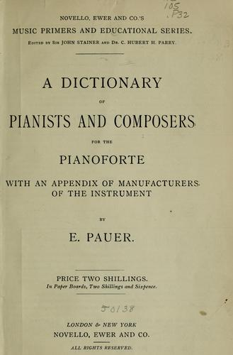 A dictionary of pianists and composers for the pianoforte by E. Pauer